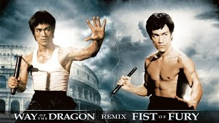 The Way of the Dragon & Fist of Fury Remix