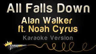 Alan Walker ft. Noah Cyrus - All Falls Down (Karaoke Version)