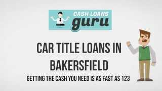 Cash Loans Guru Car Title Loans Agency in Bakersfield, CA