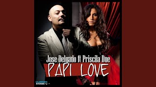 Papi Love Feat Priscila Due Original Mix