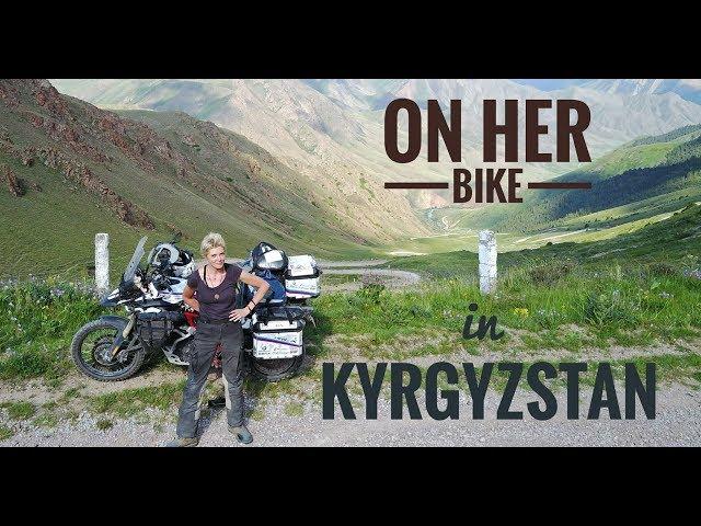 Kyrgyzstan. On Her Bike Around the World. Episode 6