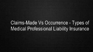 Claims-Made Vs Occurrence - Types of Medical Professional Liability Insurance