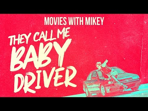 They Call Me Baby Driver - Movies With Mikey