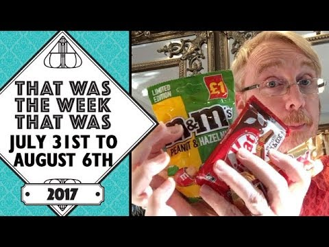 VLOG - That Was The Week That Was July 31st to August 6th 2017