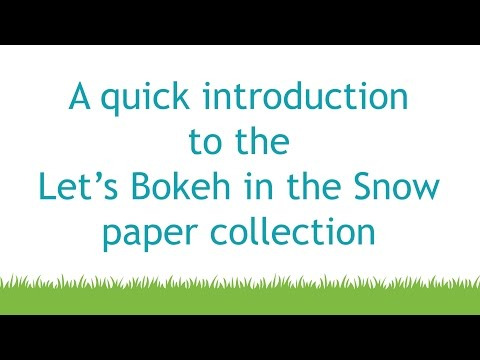 Intro To The Let's Bokeh In The Snow Paper Collection | Lawn Fawn
