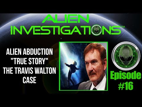 Alien Abduction TRUE STORY - The Travis Walton Case 7/8/17 Episode 16