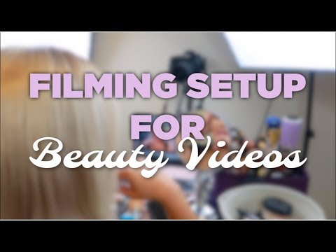 BEST FILMING SETUP FOR BEAUTY VIDEOS: Lighting, Camera & Audio