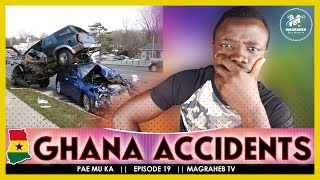 SHOCKING! Report on Ghana Road ACC1DENTS and why People keep DY1NG || Pae Mu Ka