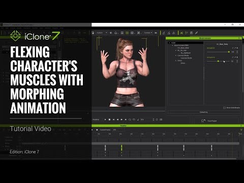 iClone 7 Tutorial - Flexing Character's Muscles with Morphing Animation