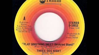 Three Dog Night - Play Something Sweet (Brickyard Blues) (1974)