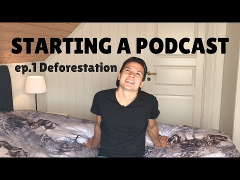 Starting a Podcast | Ep 1 Deforestation, palm oil and animal agriculture