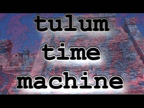 PP40 - Tulum Time Machine