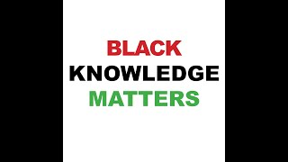 Black Knowledge Matters Series: Myth about Myths II with Minister Imhotep