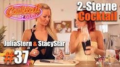 #37 JuliaStern und StacyStar mixen 2-Sterne Cocktail