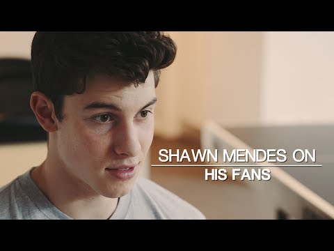 Shawn Mendes on his fans