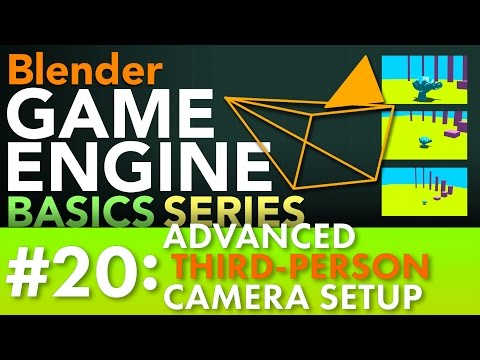 Blender Game Engine Basics Tutorial #20: Advanced Third-Person Camera Setup #b3d #gamelogic