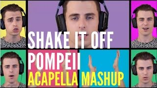 Shake it off / Pompeii - Acapella Mashup