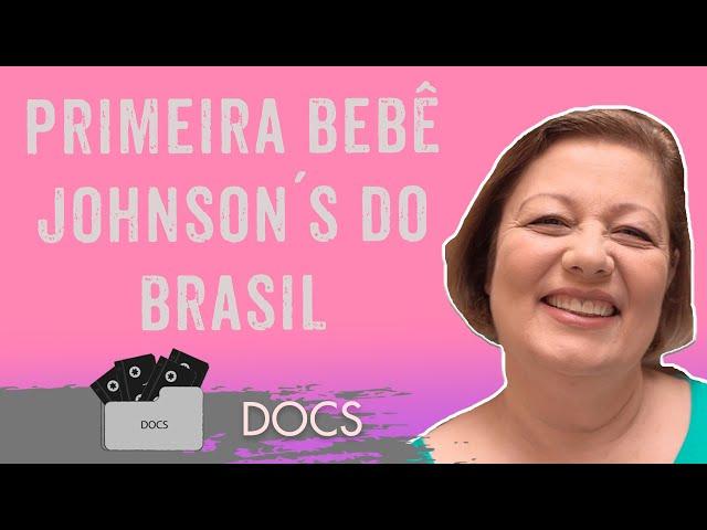 Primeira Bebê Johnson's do Brasil!