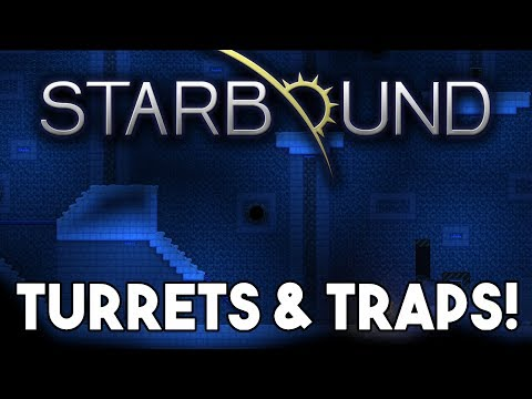 Starbound Custom Creations: Turrets and Traps!