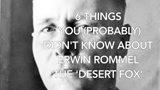 6 Things you probably didn't know about Erwin Rommel