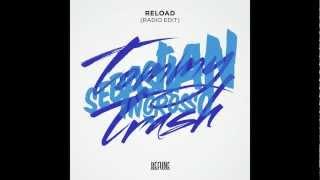 Sebastian Ingrosso & Tommy Trash - Reload (Radio Edit) HD