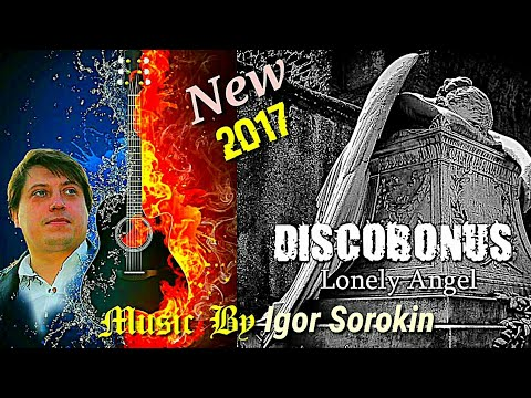 DISCOBONUS - 2017 -  LONELY ANGEL  / Music By  IGOR SOROKIN /ITALO DISCO 2017