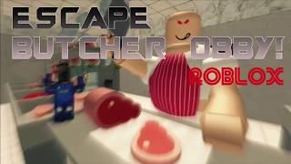 Ecsape The BUTCHER Obby!!! -ROBLOX