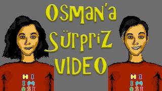 Osman'a Sürpriz Video
