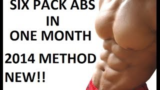 2014 NEW Method - How to get Six Pack Abs in ONE Month(2014 NEW Method - How to get Six Pack Abs in ONE Month., 2014-03-25T21:45:12.000Z)