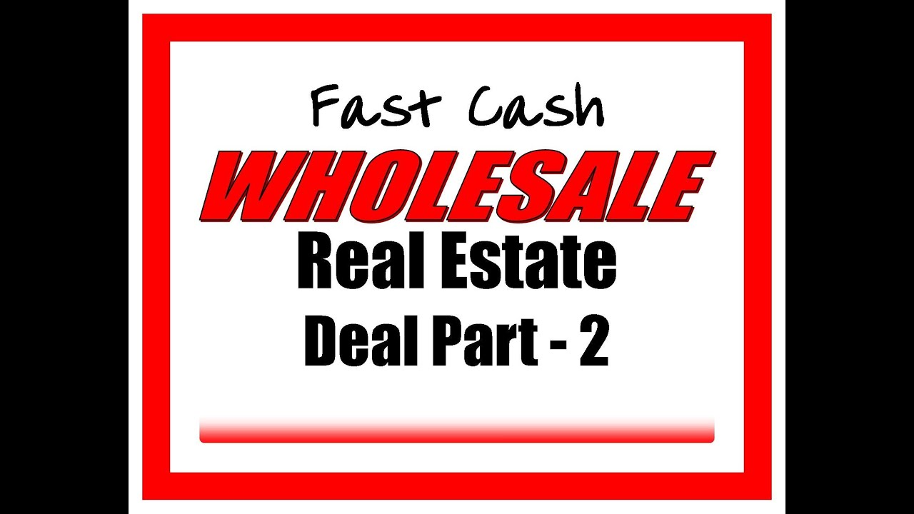 Fast Cash Wholesale Real Estate Deal Part 2 - Extreme Real