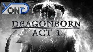 Repeat youtube video Dragonborn Act I (Skyrim Fan Movie)