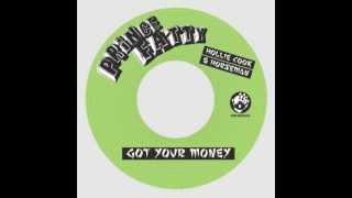 Prince Fatty - Got Your Money (feat. Hollie Cook, Horseman & George Dekker)