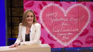 Happy Valentine's Day from Full Frontal | Full Frontal on TBS