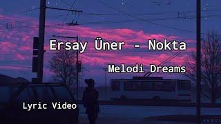 Ersay Üner - Nokta (Lyrics) Resimi