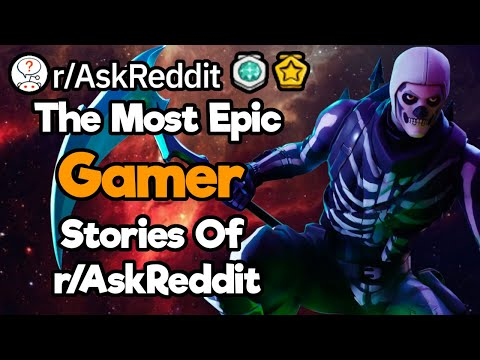 1 Hour Reddit Compilation Of The Most EPIC Gaming Stories