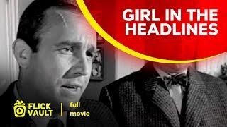 Girl in the Headlines | Full Movie | Flick Vault