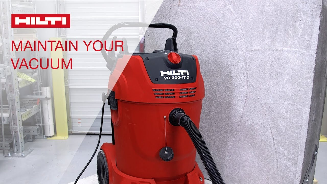 how to maintain your hilti vc 300-17 x vacuum