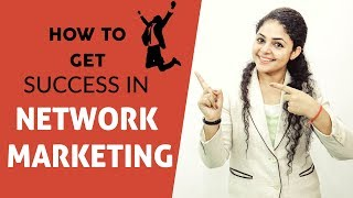 How to Get Success in Network Marketing | Network Marketing Success Secrets