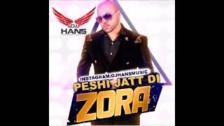 Zora Randhawa    Peshi Jatt di    Dr Zeus    Dj Hans    Remix   