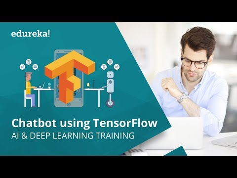 Creating Chatbots Using TensorFlow | Chatbot Tutorial | Deep Learning Training | Edureka