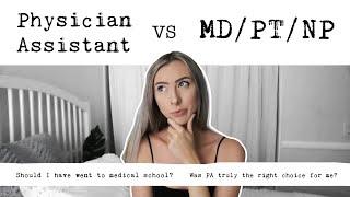 Pre-PA   Why I Chose PA Over MD/PT/NP