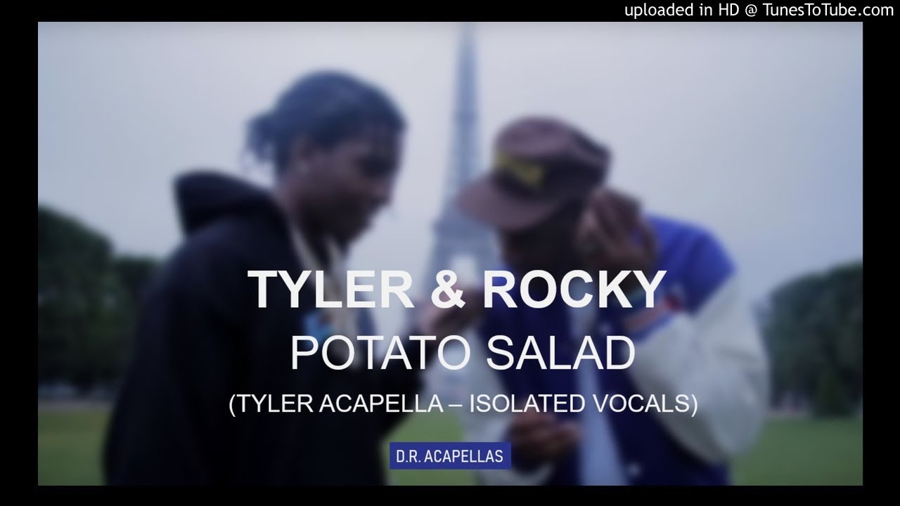 Tyler Rocky Potato Salad Acapella Incomplete 1st Tyler Verse Youtube