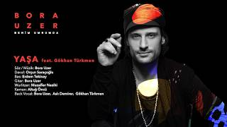 Yaşa feat. Gökhan Türkmen [Official Audio Video] - Bora Uzer #BenimUmrumda