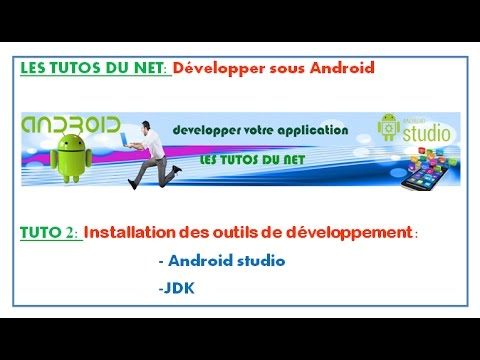 DEVELOPER AVEC ANDROID: TUTO 2 |   installer et configurer android studio | jdk