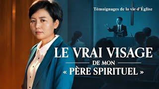 Témoignage chrétien en français 2020 — Le vrai visage de mon « père spirituel »