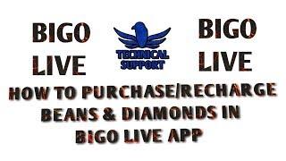 How to recharge BIGO LIVE APP. How to purchase DIAMONDS AND BEANS in BIGO LIVE APP. Mp3