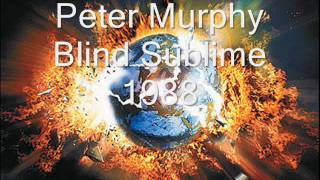 Peter Murphy - Blind Sublime 1988