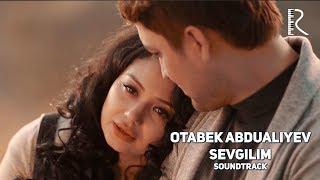 Otabek Abdualiyev - Sevgilim | Отабек Абдуалиев - Севгилим (Qaysar sevishganlar filmiga soundtrack)