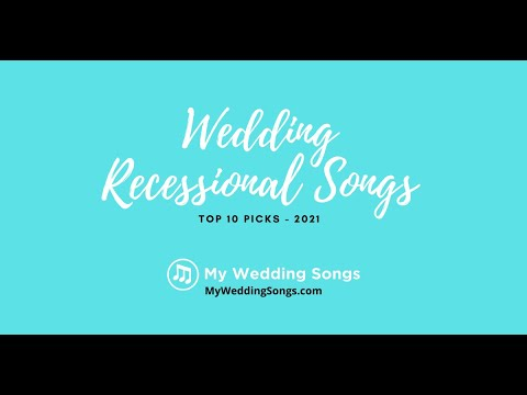 Wedding Recessional Songs Top 10 Picks 2021 Youtube