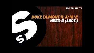 Duke Dumont Feat. A*M*E - Need U (100%)